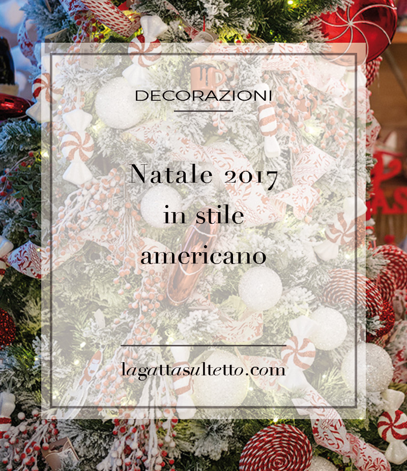Natale 2017 decorare in stile americano