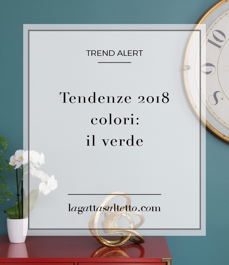 Tendenze colori arredamento 2018 il verde